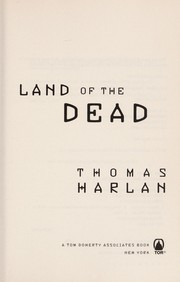 Cover of: Land of the dead | Harlan, Thomas.