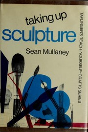 Cover of: Taking up sculpture. | Sean Mullaney