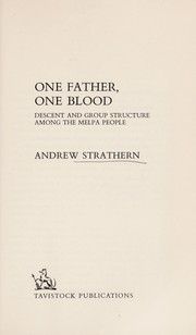 Cover of: One father, one blood: descent and group structure among the Melpa people.