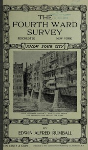Cover of: The fourth ward survey, Rochester, New York | Edwin A. R. Rumball-Petre