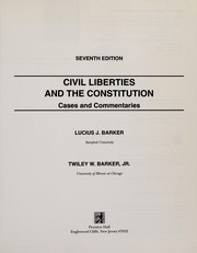 Cover of: Civil liberties and the Constitution | Lucius Jefferson Barker