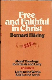 Cover of: Free and Faithful in Christ | Bernard Haring