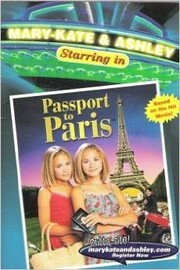 Mary-Kate & Ashley Starring in: Passport to Paris