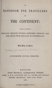 Cover of: A handbook for travellers on the continent: being a guide to Holland, Belgium, Prussia, northern Germany, and the Rhine from Holland to Switzerland