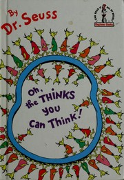 Cover of: Oh, the thinks you can think! | Dr. Seuss