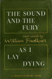 Cover of: The sound and the fury & As I lay dying: With a new appendix as a foreword by the author.