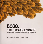 Cover of: Bobo, the troublemaker | Miriam Schlein