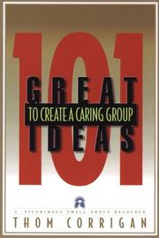 Cover of: 101 great ideas to create a caring group | Thom Corrigan