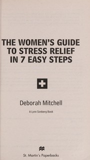 Cover of: The woman's guide to stress relief in 7 easy steps