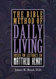Cover of: The Bible method of daily living | Boyd, James R.