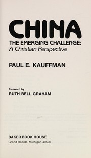 Cover of: China, the emerging challenge | Paul E. Kauffman