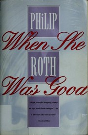 Cover of: When she was good | Philip Roth