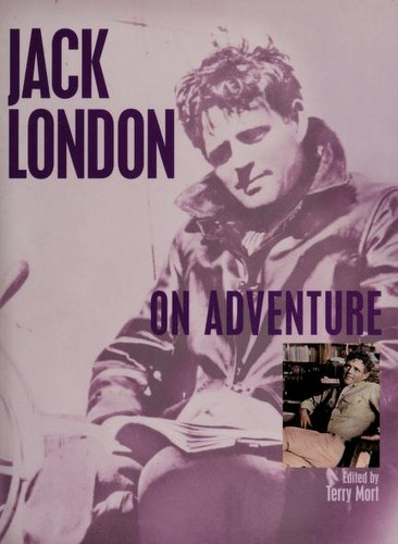 Jack London on adventure by Jack London