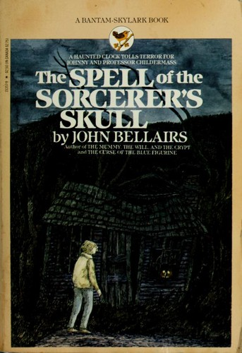 Spell of the Sorcerer's Skull, The by John Bellairs