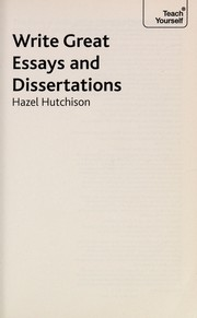 Cover of: Write great essays and dissertations | Hazel Hutchison