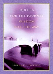 Cover of: Quotes for the Journey, Wisdom for the Way | Gordon S. Jackson