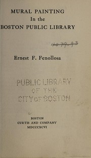 Cover of: Mural painting in the Boston Public Library | Ernest Francisco Fenollosa