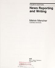 Cover of: News reporting and writing | Melvin Mencher