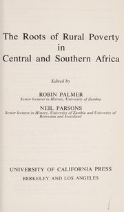 Cover of: The roots of rural poverty in central and southernAfrica |
