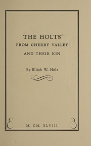 Cover of: Holts from Cherry Valley and their kin | Elijah W. Holt