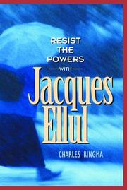 Cover of: Resist the powers with Jacques Ellul