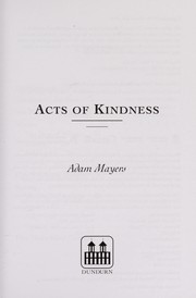 Cover of: Acts of kindness | Adam Mayers