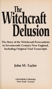 Cover of: The Witchcraft Delusion | John M. Taylor