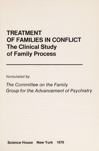 Treatment of families in conflict by Group for the Advancement of Psychiatry. Committee on the Family.