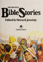 Cover of: The greatest Bible stories | Howard Jennings