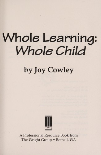 Whole Learning - Whole Child by Joy Cowley