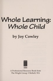 Cover of: Whole Learning - Whole Child | Joy Cowley