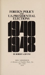 Cover of: Foreign policy and U.S. presidential elections, 1940-1948