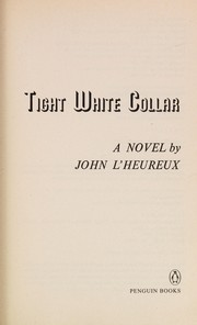 Cover of: Tight white collar | John L'Heureux