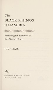 Cover of: The black rhinos of Namibia | Rick Bass