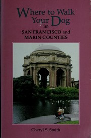 Cover of: Where to walk your dog in San Francisco and Marin counties | Cheryl Smith