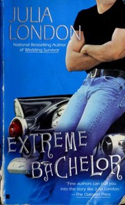 Cover of: Extreme Bachelor (Thrillseekers Anonymous, Book 2) | Julia London