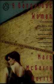Cover of: A dangerous woman | Mary McGarry Morris