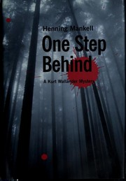 Cover of: One Step Behind: A Kurt Wallander Mystery