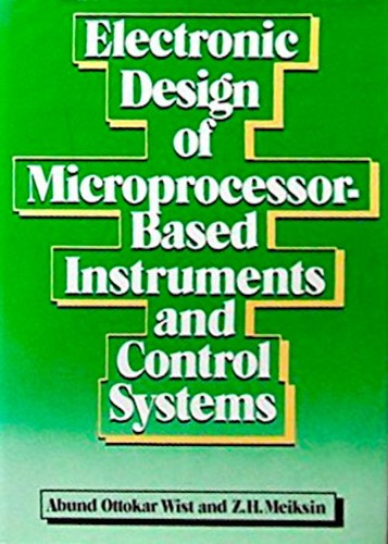 Electronic design of microprocessor-based instruments and control systems by Abund Ottokar Wist