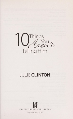 10 things you aren't telling him by Julie Clinton