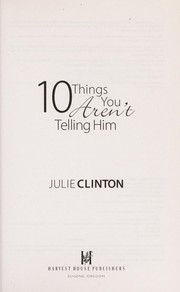 Cover of: 10 things you aren't telling him | Julie Clinton