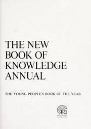 Cover of: 1985 the New Book of Knowlege Annual Highlighting Events of 1984 (The Young People's Book of the Year)