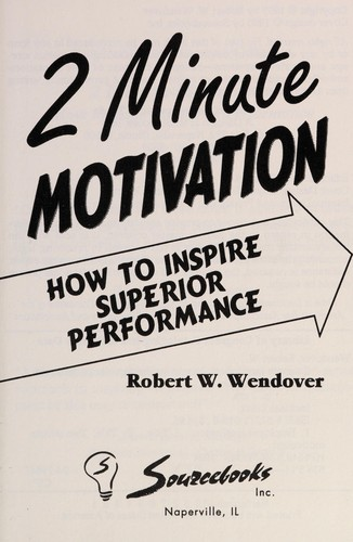 2 minute motivation by Robert W. Wendover