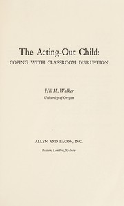 Cover of: The acting-out child | Hill M. Walker