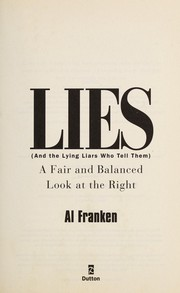 Cover of: AL FRANKEN - LIES and the Lying Liars Who Tell Them