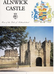 Cover of: Alnwick Castle : Seat of the Duke of Northumberland