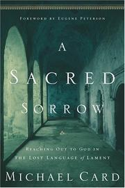 Cover of: A sacred sorrow: reaching out to God in the lost language of lament