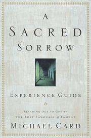 Cover of: A Sacred Sorrow Experience Guide: Reaching out to God in the Lost Language of Lament