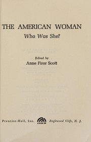 Cover of: The American woman: who was she?