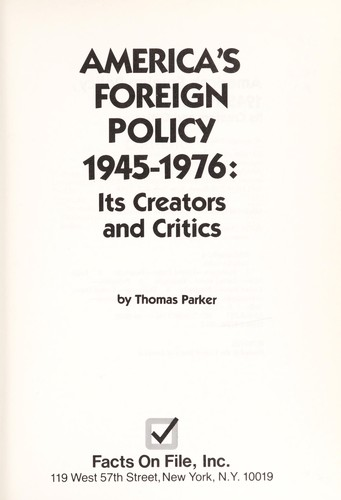 America's foreign policy, 1945-1976 by Parker, Thomas